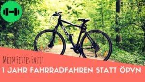 Fahrradfahren statt ÖPVN - mein Fettes Fazit