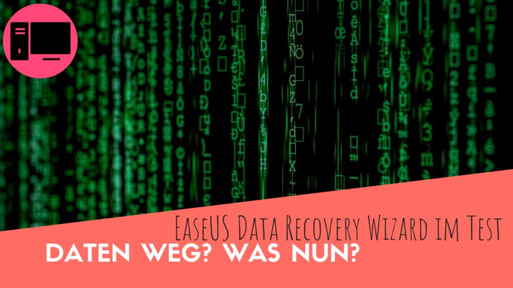 Daten weg - EaseUS Data Recovery Wizard im Test